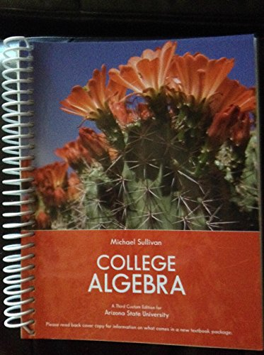 College Algebra : Third Custom Edition for Arizona State University