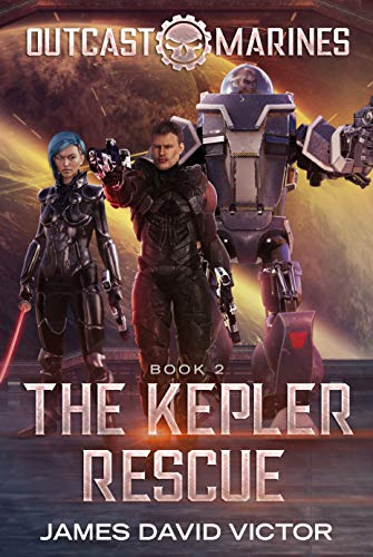 The Kepler Rescue (Outcast Marines Book 2)