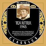 Tex Ritter - Chronological Classics 1945