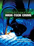 Investigating High-Tech Crime, Michael Knetzger, Jeremy Muraski, 0131886835