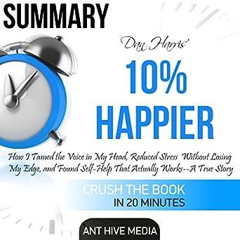 Amazon.com: Summary: Dan Harris' 10% Happier: How I Tamed