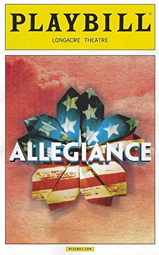 Allegiance Playbill October 2015 on Broadway Longacre Theatre Book by Marc Acito, Jay Kuo and Lorenzo Thione Music and Lyrics by Jay Kuo Starring George Takei Telly Leung Lea Salonga (Lorenzo Music)