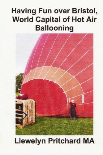 Having Fun over Bristol, World Capital of Hot Air Ballooning: Quants d'aquests llocs d'interes turistic es pot identificar ?: Volume 15 (Photo Albums) por Pritchard MA, Llewelyn