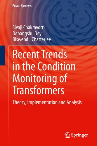Recent Trends in the Condition Monitoring of Transformers: Theory, Implementation and Analysis (Power Systems) (Power Trend Tools)