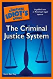 The Complete Idiot's Guide to the Criminal Justice System, Robin Sax, 1592578845
