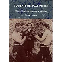 Combats de boxe privés: Album de photographies anciennes (French Edition)