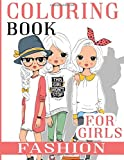Fashion Coloring Book For Girls: Over 300 Fun Coloring Pages For Girls and Kids With Gorgeous Beauty Fashion Style…
