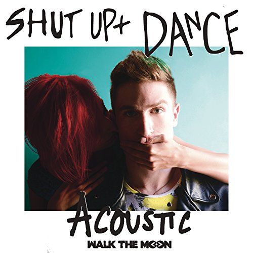 Shut Up and Dance (Live Acoustic)