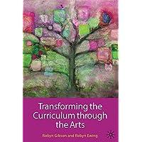 Transforming the Curriculum through the Arts