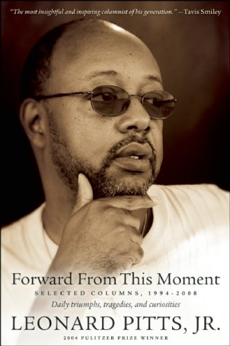 Read Online Forward from this Moment: Selected Columns, 1994-2009 ebook