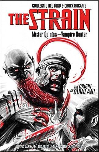 The Strain Mister Quinlan Vampire Hunter David Lapham Edgar