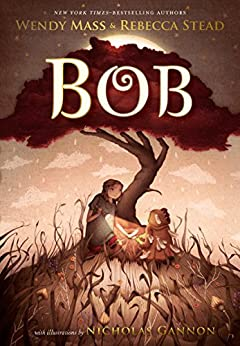 Bob by [Mass, Wendy, Stead, Rebecca]