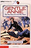 img - for Gentle Annie: The True Story of a Civil War Nurse book / textbook / text book
