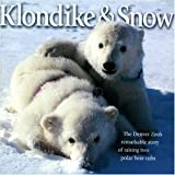 Klondike & Snow: The Denver Zoo's Remarkable Story of Raising Two Polar Bear Cubs by David E. Kenny (1995-07-01) offers
