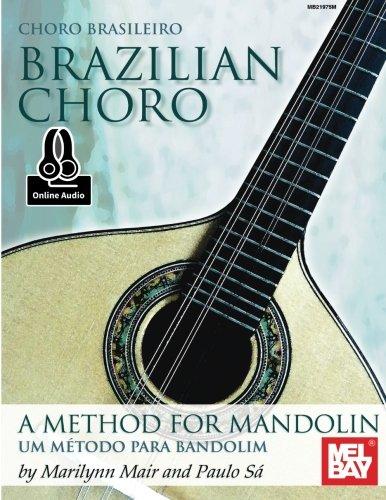 Mel Bay Classical Mandolin - Brazilian Choro: A Method for Mandolin and Bandolim (English and Portuguese Edition)