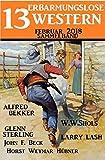 img - for Sammelband 13 erbarmungslose Western Februar 2018 (German Edition) book / textbook / text book