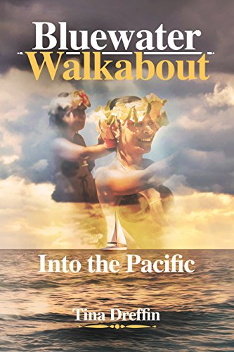 Bluewater Walkabout: Into the Pacific