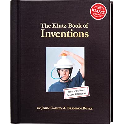 The Klutz Book of Inventions: John Cassidy, Brendan Boyle, Cassidy, John: Toys & Games