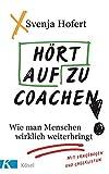 Hört auf zu coachen!