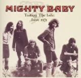 Tasting the Life: Live 1971 by Mighty Baby (2010-02-02)