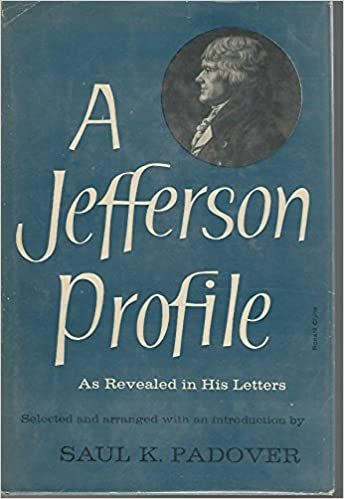 1bb8ec62564d A Jefferson Profile  As Revealed in His Letters  Saul K. Padover   9781299366053  Amazon.com  Books