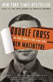 Book cover from Double Cross: The True Story of the D-Day Spies by Ben Macintyre