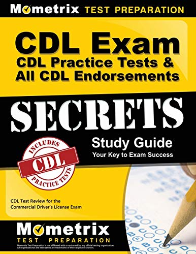 CDL Exam Secrets - CDL Practice Tests & All CDL Endorsements Study Guide: CDL Test Review for the Commercial Driver's License Exam (California Drivers License Test Questions And Answers)