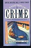 A Matter of Crime, Matthew Joseph Bruccoli, Richard Layman, 0156577216