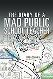 The Diary of a Mad Public School Teacher