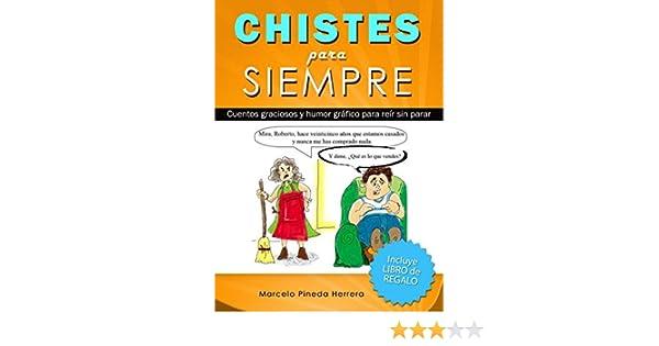 Chistes para siempre: Cuentos graciosos y humor gráfico para reír sin parar eBook: Marcelo Pineda Herrera: Amazon.es: Tienda Kindle