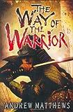 The Way of the Warrior, Andrew Matthews, 0525420630