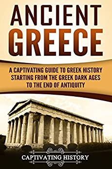 #freebooks – Ancient Greece: A Captivating Guide to Greek History Starting from the Greek Dark Ages to the End of Antiquity by Captivating History