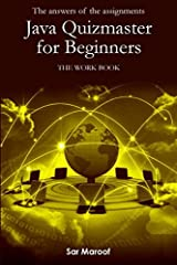 The answers of the assignments of Java quizmaster for beginners: The work book (Volume 2) Paperback