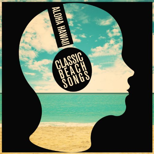 Aloha Hawaii: Classic Beach Songs