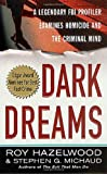 img - for Dark Dreams: A Legendary FBI Profiler Examines Homicide and the Criminal Mind book / textbook / text book