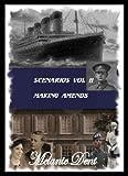 Scenarios Vol II : Making Amends (Lynchcliffe Scenarios Book 2)