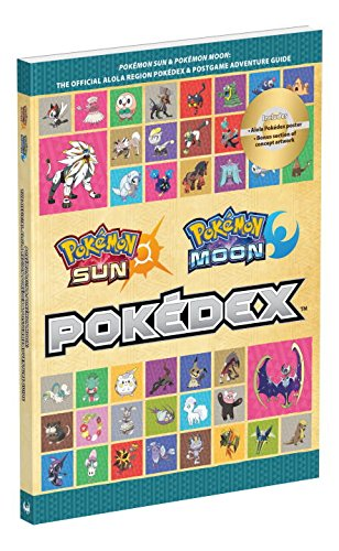 Pokémon Sun and Pokémon Moon: The Official Alola Region Pokédex & Postgame Adventure Guide