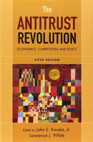 The Antitrust Revolution: Economics, Competition, and Policy, 5th Edition
