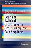 Design of Switched-Capacitor Filter Circuits Using Low Gain Amplifiers, Serra, Hugo Alexandre de Andrade and Paulino, Nuno, 3319117904