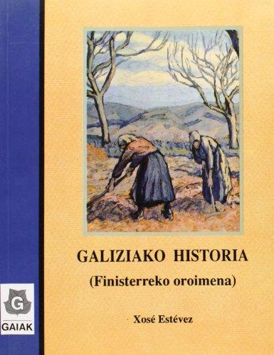 Descargar Libro Galiziako Historia - Finisterreko Oroimena Xose Estevez