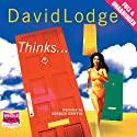 Thinks... Audiobook by David Lodge Narrated by Gordon Griffin