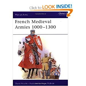 French Medieval Armies 1000-1300 (Men-at-Arms) David Nicolle and Angus McBride