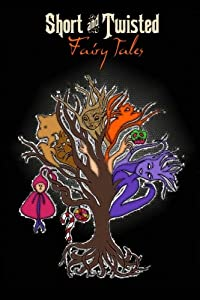 Short and Twisted Fairy Tales (Volume 2)