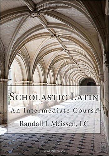 Scholastic Latin: An Intermediate Course, Meissen, Randall J.