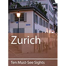 Ten Must-See Sights: Zurich