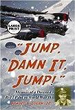 Jump, Damn It, Jump!, Edward F. Logan, 0786439408