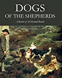Dogs of the Shepherds: A Review of the Pastoral Breeds