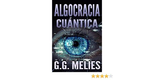 ALGOCRACIA CUÁNTICA: Las conciencias muertas de Sagitario A* eBook ...