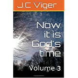 Now its God's time Volume 3