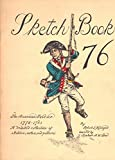 img - for Sketch Book 76: The American Soldier, 1775-1781, a Detailed Collection of Sketches, Notes and Patterns book / textbook / text book
